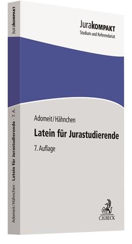Abbildung von Adomeit / Hähnchen | Latein für Jurastudierende | 7. Auflage | 2018 | Ein Einstieg in das Juristenla...