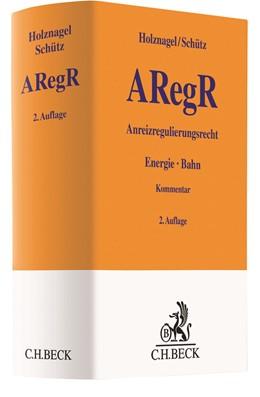 Abbildung von Holznagel / Schütz | Anreizregulierungsrecht: ARegR | 2. Auflage | 2019 | Energie - Bahn