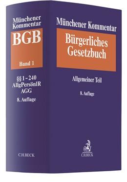 Abbildung von Münchener Kommentar zum Bürgerlichen Gesetzbuch: BGB, Band 1: Allgemeiner Teil §§ 1-240, AllgPersönlR, ProstG, AGG   8. Auflage   2018   beck-shop.de