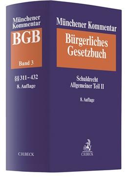 Abbildung von Münchener Kommentar zum Bürgerlichen Gesetzbuch: BGB, Band 3: Schuldrecht Allgemeiner Teil II (§§ 311-432) | 8. Auflage | 2019