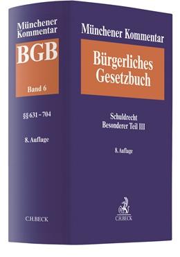Abbildung von Münchener Kommentar zum Bürgerlichen Gesetzbuch: BGB, Band 6: Schuldrecht Besonderer Teil III (§§ 631-704) | 8. Auflage | 2020