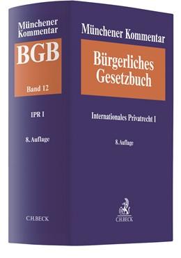 Abbildung von Münchener Kommentar zum Bürgerlichen Gesetzbuch: BGB, Band 12: Internationales Privatrecht I, Europäisches Kollisionsrecht, Einführungsgesetz zum Bürgerlichen Gesetzbuche (Art. 1-26) | 8. Auflage | 2020