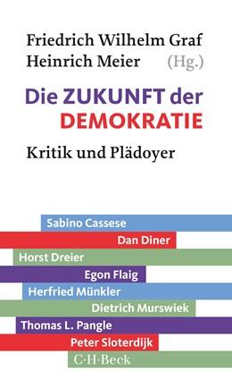 Abbildung von Graf, Friedrich Wilhelm / Meier, Heinrich | Die Zukunft der Demokratie | 1. Auflage | 2018 | 6317 | beck-shop.de