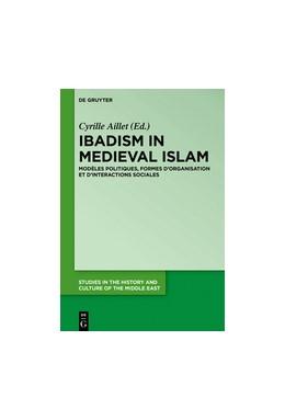 Abbildung von Aillet | L'ibadisme dans les sociétés de l'Islam médiéval | 2018 | Modèles et interactions