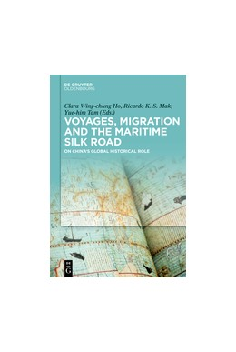 Abbildung von Ho / Mak / Tam | Voyages, Migration, and the Maritime World | 2018 | On China's Global Historical R...