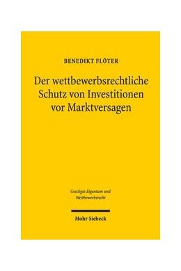 Abbildung von Flöter | Der wettbewerbsrechtliche Schutz von Investitionen vor Marktversagen | 1. Auflage | 2018 | beck-shop.de