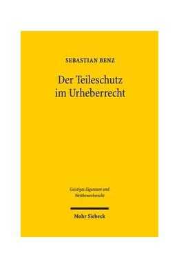 Abbildung von Benz | Der Teileschutz im Urheberrecht | 1. Auflage | 2018 | beck-shop.de