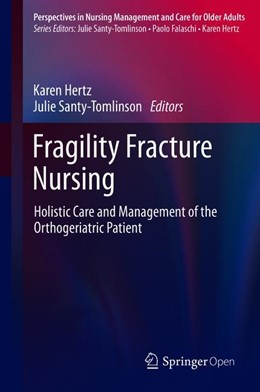 Abbildung von Hertz / Santy-Tomlinson | Fragility Fracture Nursing | 2018 | Holistic Care and Management o...