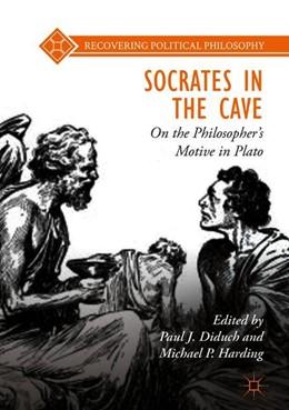 Abbildung von Diduch / Harding | Socrates in the Cave | 1. Auflage | 2018 | beck-shop.de