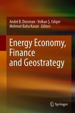 Abbildung von Dorsman / Ediger / Karan | Energy Economy, Finance and Geostrategy | 2018