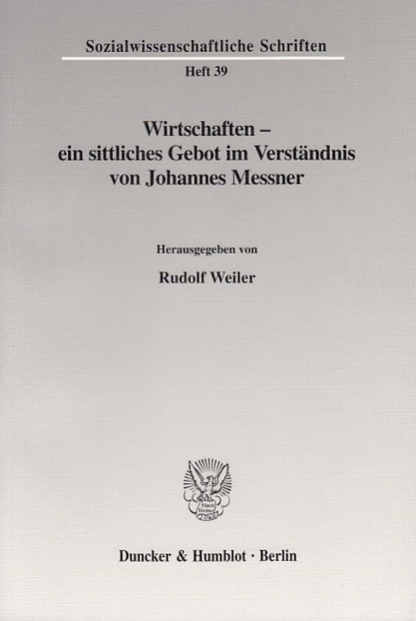 Abbildung von Weiler | Wirtschaften - ein sittliches Gebot im Verständnis von Johannes Messner. | 2003