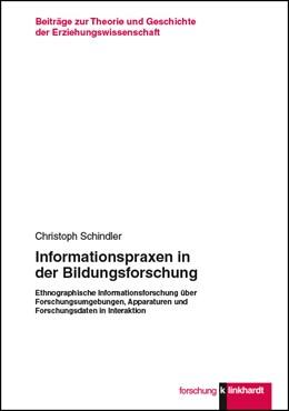 Abbildung von Schindler | Informationspraxen in der Bildungsforschung | 2018 | Ethnographische Informationsfo...