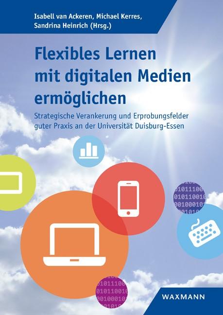 Flexibles Lernen mit digitalen Medien ermöglichen | Ackeren / Kerres / Heinrich, 2018 | Buch (Cover)