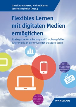 Abbildung von Ackeren / Kerres / Heinrich | Flexibles Lernen mit digitalen Medien ermöglichen | 2018 | Strategische Verankerung und E...