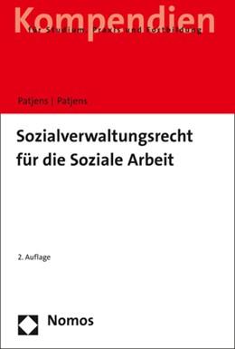 Abbildung von Patjens / Patjens | Sozialverwaltungsrecht für die Soziale Arbeit | 2. Auflage | 2018 | beck-shop.de