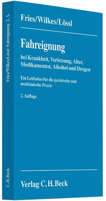 Fahreignung bei Krankheit, Verletzung, Alter, Medikamenten, Alkohol und Drogen | Fries / Wilkes / Lössl | 2., neu bearbeitete Ausgabe, 2008 | Buch (Cover)