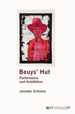Abbildung von Schoene | Beuys' Hut | 2018 | Performance und Autofiktion