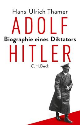 Abbildung von Thamer | Adolf Hitler | 2018 | Biographie eines Diktators