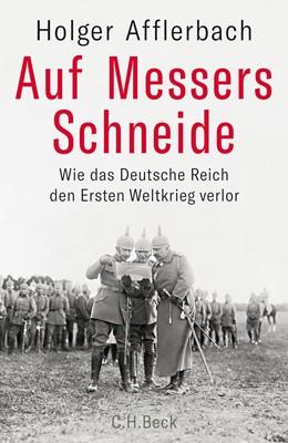 Abbildung von Afflerbach | Auf Messers Schneide | 2018 | Wie das Deutsche Reich den Ers...
