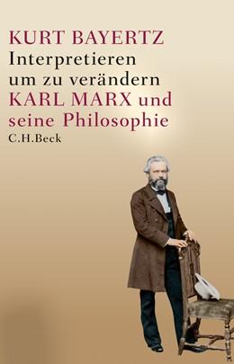 Abbildung von Bayertz | Interpretieren, um zu verändern | 1. Auflage | 2018 | beck-shop.de
