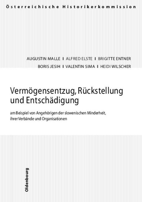 Abbildung von Malle / Elste / Entner | Vermögensentzug, Rückstellung und Entschädigung am Beispiel von Angehörigen der slowenischen Minderheit, ihrer Verbände und Organisationen | 2004