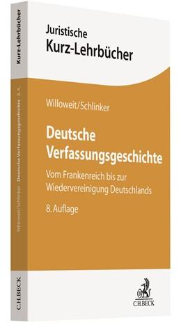 Abbildung von Willoweit / Schlinker | Deutsche Verfassungsgeschichte | 8. Auflage | 2019 | beck-shop.de