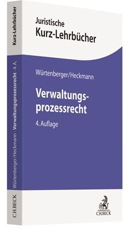 Abbildung von Würtenberger / Heckmann | Verwaltungsprozessrecht | 4., neu bearbeitete Auflage | 2018 | Ein Studienbuch
