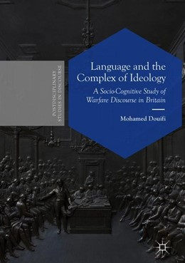 Abbildung von Douifi | Language and the Complex of Ideology | 2018 | A Socio-Cognitive Study of War...