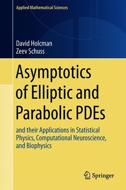 Abbildung von Holcman / Schuss | Asymptotics of Elliptic and Parabolic PDEs | 2018 | and their Applications in Stat...