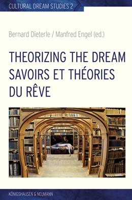 Abbildung von Dieterle / Engel | Theorizing the Dream. Savoirs et théories du rêve | 2018