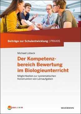 Abbildung von Lübeck   Der Kompetenzbereich Bewertung im Biologieunterricht   1. Auflage   2017   beck-shop.de