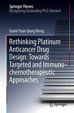 Abbildung von Wong | Rethinking Platinum Anticancer Drug Design: Towards Targeted and Immuno-chemotherapeutic Approaches | 2018