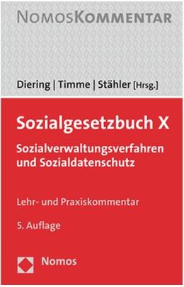 Abbildung von Diering / Timme / Stähler (Hrsg.) | Sozialgesetzbuch X: SGB X | 5. Auflage | 2019 | Sozialverwaltungsverfahren und...