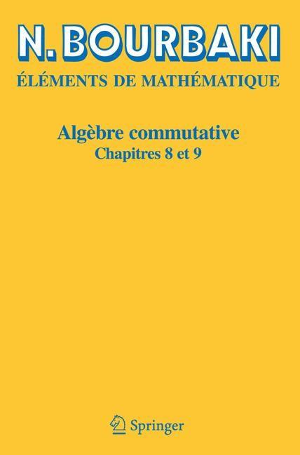 Algèbre commutative | Bourbaki | Réimpression inchangée de l'édition orignale de 1983, 2006 | Buch (Cover)
