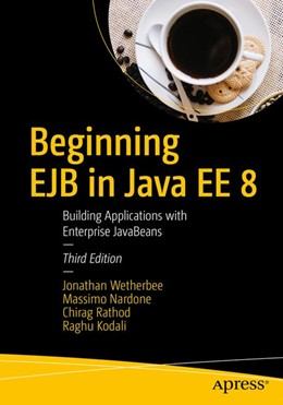 Abbildung von Wetherbee / Nardone / Rathod | Beginning EJB in Java EE 8 | 3rd ed | 2018 | Building Applications with Ent...