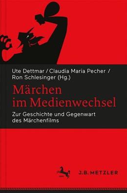 Abbildung von Dettmar / Pecher / Schlesinger | Märchen im Medienwechsel | 2018 | Zur Geschichte und Gegenwart d...