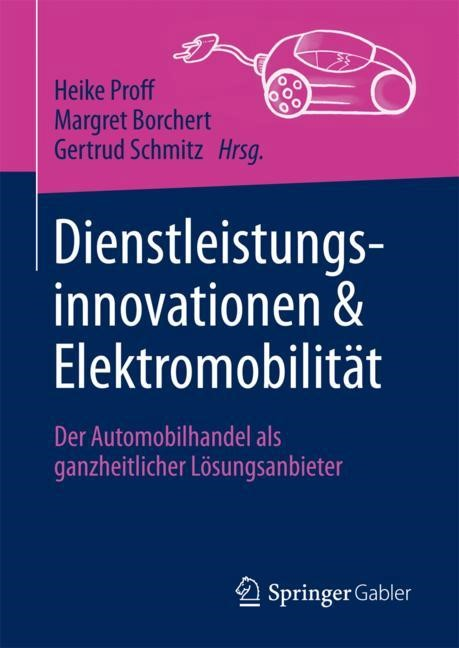 Dienstleistungsinnovationen und Elektromobilität | Borchert / Proff / Schmitz | 1. Aufl. 2018, 2018 | Buch (Cover)
