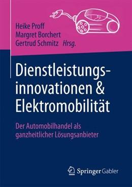 Abbildung von Borchert / Proff / Schmitz | Dienstleistungsinnovationen und Elektromobilität | 1. Aufl. 2018 | 2018 | Der Automobilhandel als ganzhe...