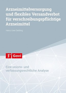 Abbildung von Dettling | Arzneimittelversorgung und flexibles Versandverbot für verschreibungspflichtige Arzneimittel | 1. Auflage | 2018 | beck-shop.de