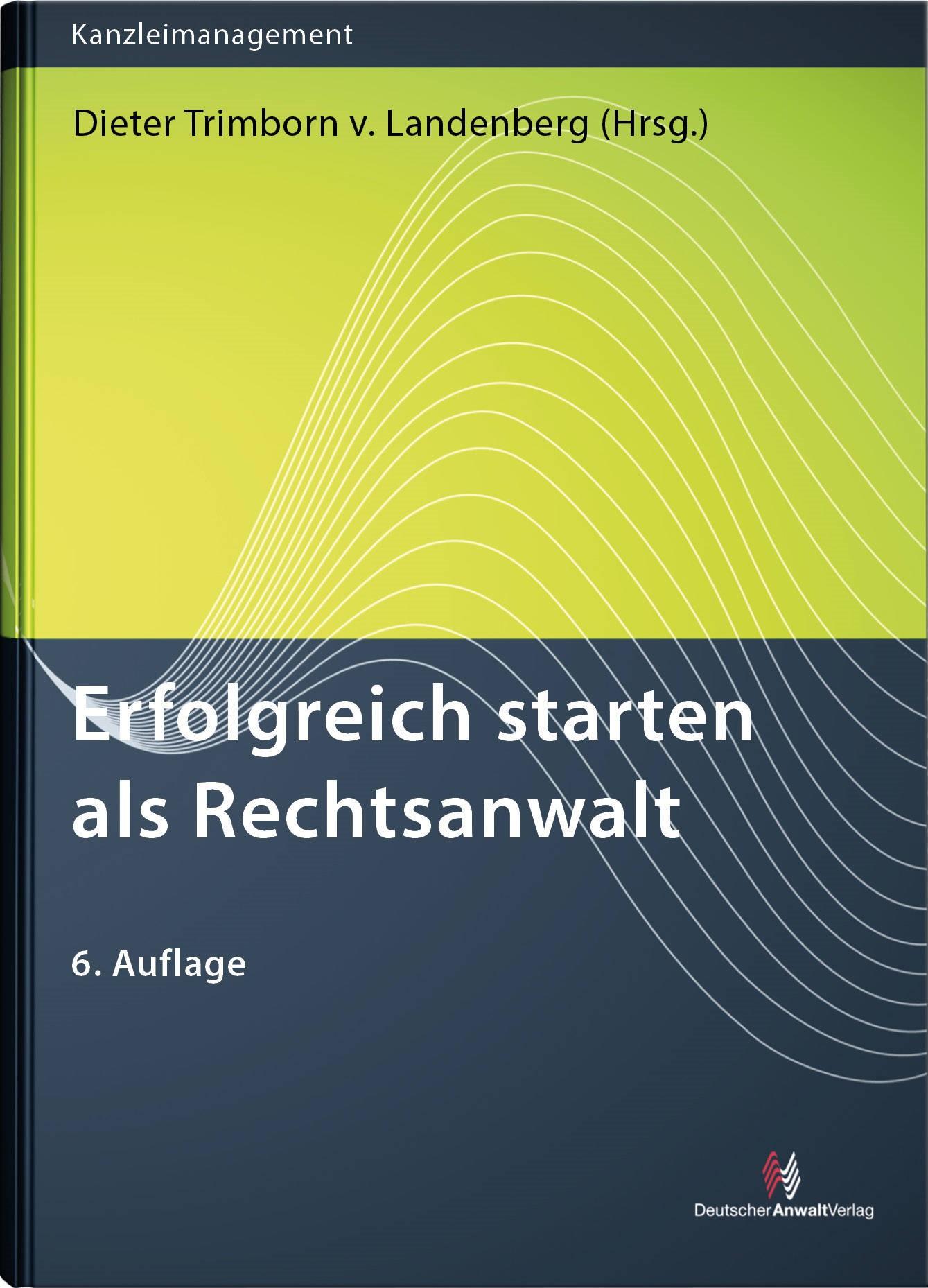 Erfolgreich starten als Rechtsanwalt   Trimborn von Landenberg (Hrsg.)   6. Auflage, 2018   Buch (Cover)