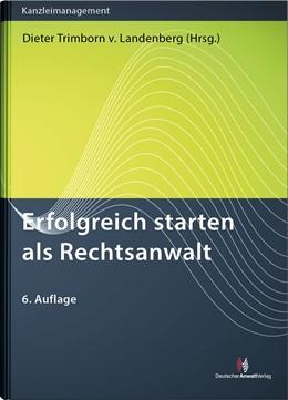 Abbildung von Trimborn von Landenberg (Hrsg.) | Erfolgreich starten als Rechtsanwalt | 6. Auflage | 2018 | beck-shop.de