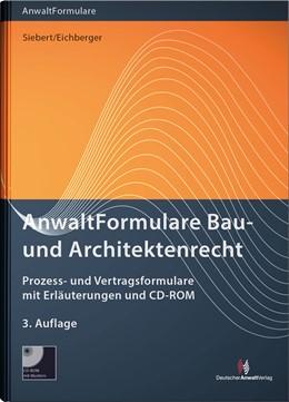 Abbildung von Siebert / Eichberger (Hrsg.) | AnwaltFormulare Bau- und Architektenrecht | 3. Auflage | 2018 | beck-shop.de
