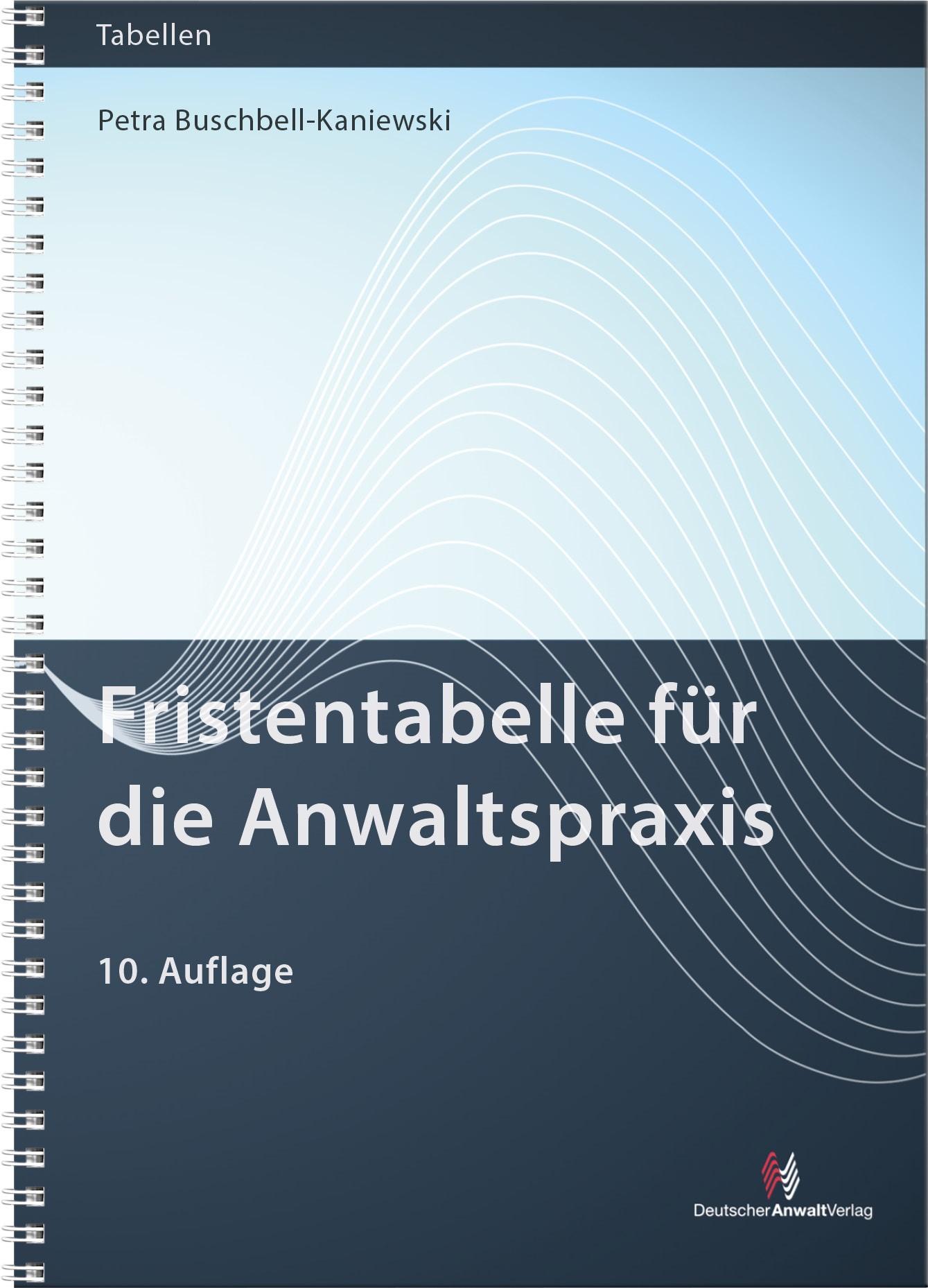 Fristentabelle für die Anwaltspraxis   Buschbell / Buschbell-Kaniewski   10. Auflage, 2018   Buch (Cover)