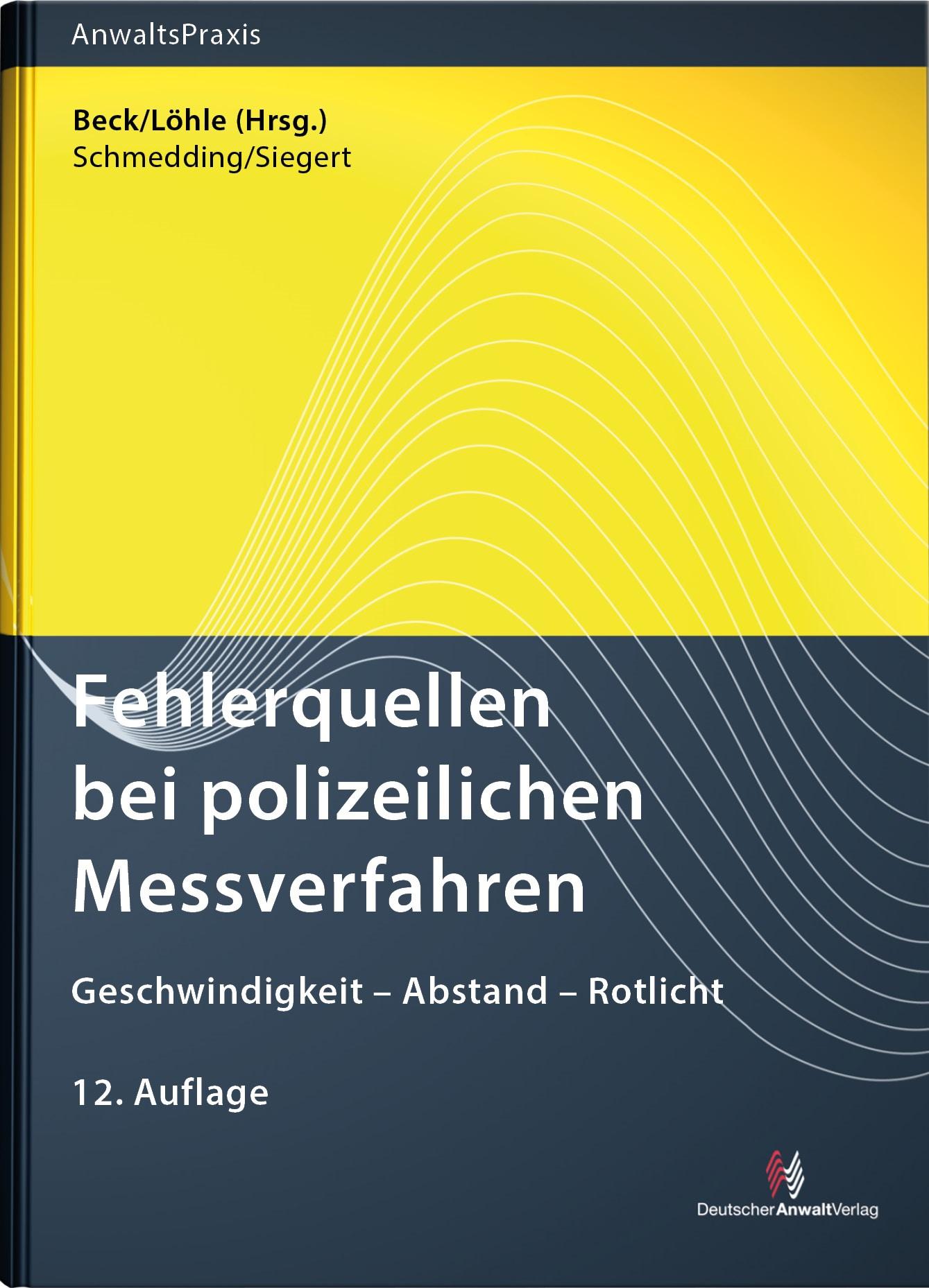 Fehlerquellen bei polizeilichen Messverfahren | Beck / Löhle (Hrsg.) | 12. Auflage, 2018 | Buch (Cover)