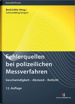 Abbildung von Beck / Löhle (Hrsg.)   Fehlerquellen bei polizeilichen Messverfahren   12. Auflage   2018   beck-shop.de