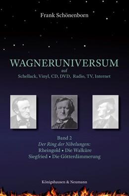 Abbildung von Schönenborn | Wagneruniversum auf Schellack, Vinyl, CD, DVD, Radio, TV, Internet. Band 2 | 1. Auflage | 2018 | beck-shop.de