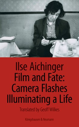 Abbildung von Aichinger | Film and Fate: Camera Flashes Illuminating a Life | 2018 | Translated by Geoff Wilkes