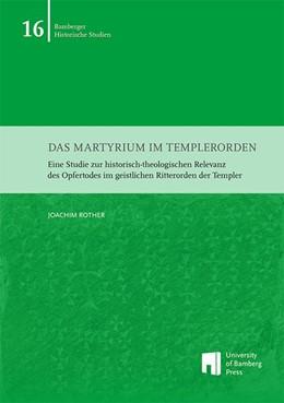 Abbildung von Rother | Das Martyrium im Templerorden | 1. Auflage | 2017 | beck-shop.de