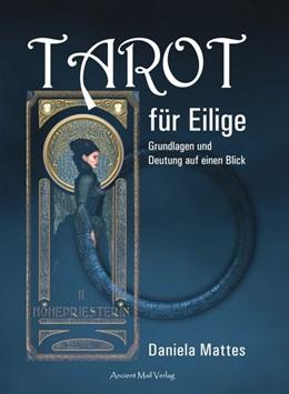 Abbildung von Mattes | Tarot für Eilige | 2018 | Grundlagen und Deutung auf ein...