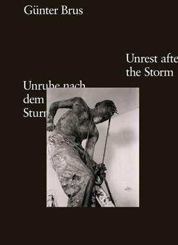 Abbildung von Krejci / Rollig   Günter Brus. Unruhe nach dem Sturm / Unrest after the Storm   1. Auflage   2018   beck-shop.de